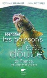 Dernières parutions sur Poissons d'eau douce, Identifier les poissons d'eau douce de France. de Suisse et Belgique