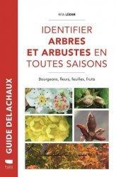 Dernières parutions sur Arbres et arbustes, Identifier arbres et arbustes en toutes saisons