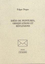 Dernières parutions dans Envois, Idées de peintures, observations et réflexions