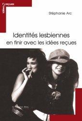 Dernières parutions sur Homosexualité, Identités lesbiennes. En finir avec les idées reçues