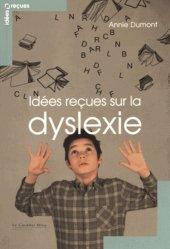 Dernières parutions dans Idées reçues , Idées reçues sur la dyslexie