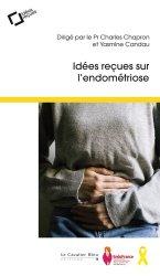 Dernières parutions dans Idées reçues , Idées reçues sur l'endométriose