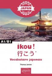 Dernières parutions dans Made In, Ikou ! - ???* – Vocabulaire japonais - A1/B1