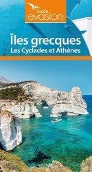 Dernières parutions dans Guide Evasion, Iles grecques. Les Cyclades et Athènes, Edition 2020