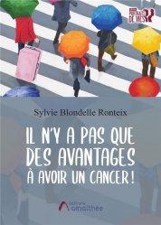 Dernières parutions sur Cancer, Il n'y a pas que des avantages à avoir un cancer !