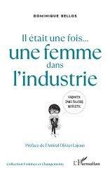 Dernières parutions sur Carrière, réussite, Il était une fois... une femme dans l'industrie