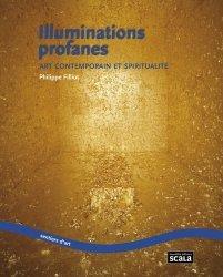 Dernières parutions dans Sentiers d'art, Illuminations profanes. Art contemporain et spiritualité