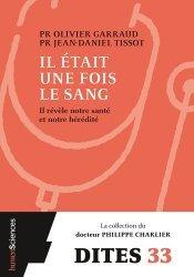 Dernières parutions sur Histoire de la médecine et des maladies, Il était une fois le sang