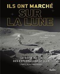 Dernières parutions sur Astronomes et astrophysiciens, Ils ont marché sur la Lune : le récit inédit des explorations Apollo