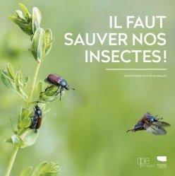 Dernières parutions sur Entomologie, Il faut sauver nos insectes