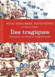 Dernières parutions dans L'esprit voyageur, Iles tragiques. Histoires terribles et magnifiques
