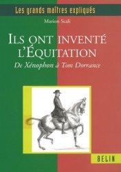 Dernières parutions dans Les grands maîtres expliqués, Ils ont inventé l'Équitation