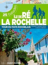 Dernières parutions dans Balades, Ile de Ré, La Rochelle  25 balades