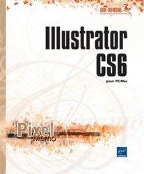 Dernières parutions dans Pixel Mémo, Illustrator CS6 pour PC/MAC
