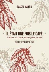 Dernières parutions sur Café, Il était une fois le café