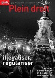 Dernières parutions sur Droits des étrangers, Illégaliser, régulariser