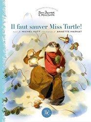 Dernières parutions sur Pour les enfants, Il faut sauver miss Turtle!
