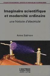 Dernières parutions sur Electricité - Electrotechnique, Imaginaire scientifique et modernité ordinaire