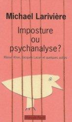 Dernières parutions dans Manuels Payot, Imposture ou psychanalyse ? Masud Khan, Jacques Lacan et quelques autres