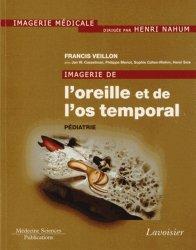 Dernières parutions sur Imagerie pédiatrique, Imagerie de l'oreille et de l'os temporal Volume 5