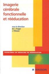 Dernières parutions dans Problèmes en Médecine de Rééducation, Imagerie cérébrale fonctionnelle et rééducation