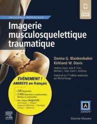 Dernières parutions sur Imagerie médicale, Imagerie musculosquelettique traumatique