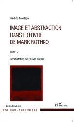 Dernières parutions dans Ouverture philosophique, Image et abstraction dans l'oeuvre de Rothko. Tome 2, Réhabilitation de l'oeuvre entière