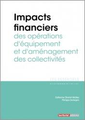 Dernières parutions sur Finances locales, Impacts financiers des opérations d'équipement et d'aménagement des collectivités