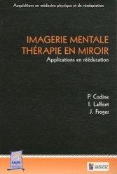 Dernières parutions dans Acquisitions en médecine physique et de réadaptation, Imagerie mentale -Thérapie en miroir