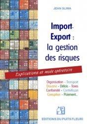Dernières parutions dans Gestion et Organisation, Import-export : la gestion des risques. Explications et mode opératoire