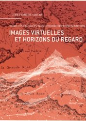 Dernières parutions dans VuesDensemble, Images virtuelles et horizons du regard. Visibilités calculées dans l'histoire des représentations