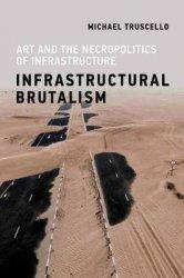 Dernières parutions sur Monographies, Infrastructural brutalism /anglais