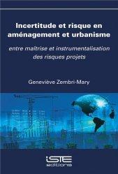Dernières parutions sur Urbanisme, Incertitude et risque en aménagement et urbanisme. Entre maîtrise et instrumentalisation des risques projets