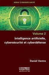 Dernières parutions sur Intelligence artificielle, Intelligence artificielle, cybersécurité et cyberdéfense