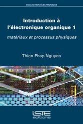 Dernières parutions sur Electronique, Introduction à l'électronique organique 1