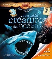 Dernières parutions dans L'incroyable encyclopédie, Incroyables créatures des océans