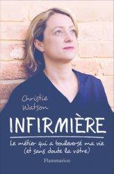 Dernières parutions sur Vie de l'infirmière, Infirmière : le métier qui a bouleversé ma vie (et sans doute la vôtre)