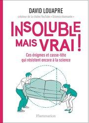 Dernières parutions sur Histoire et philosophie des sciences, Insoluble mais vrai !