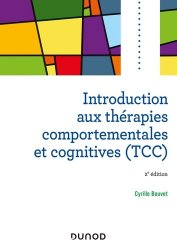 Dernières parutions sur Thérapies comportementales et cognitives, Introduction aux thérapies comportementales et cognitives (TCC). 2e édition