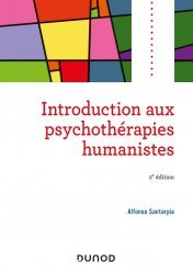 Dernières parutions sur Thérapies diverses, Introduction aux psychothérapies humanistes - 2e éd.