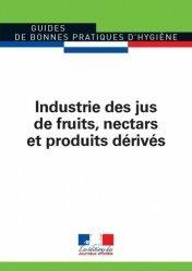 Dernières parutions sur Droit de l'hygiène alimentaire, Industrie des jus de fruits, nectars et produits dérivés