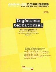 Nouvelle édition Ingénieur territorial concours spécialités. Tome 2, Prévention et gestion des risques, informatique et systèmes d'information Concours externe et interne catégorie A, Edition 2019