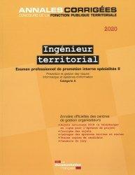 Nouvelle édition Ingénieur territorial examen spécialité 2. Prévention et gestion des risques - Informatique et systèmes d'information - Examen professionnel de promotion interne spécialité II - Catégorie A, Edition 2020