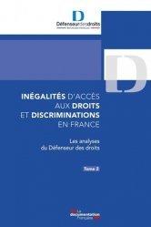 Dernières parutions sur Droit des personnes, Inégalités d'accès aux droits et discriminations en France. Tome 2, Les analyses du Défenseur des droits