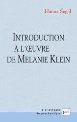 Dernières parutions dans Bibliothèque de psychanalyse, Introduction à l'oeuvre de Mélanie Klein . 11e édition