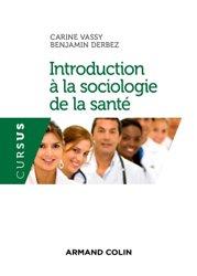 Dernières parutions sur Sociologie et philosophie médicale, Introduction à la sociologie de la santé
