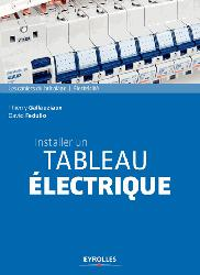 Dernières parutions sur Electricité, Installer un tableau électrique