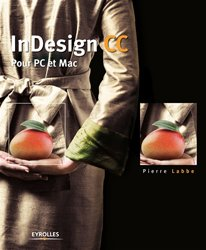 Dernières parutions sur Programmation - Conception graphique - Typo, InDesign CC : pour PC et Mac
