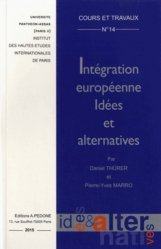Dernières parutions dans Cours et travaux, Intégration européenne. Idées et alternatives