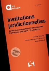 Dernières parutions sur Institutions judiciaires, Institutions juridictionnelles. Juridictions nationales et internationales - Professions judiciaires - Procédures, 12e édition